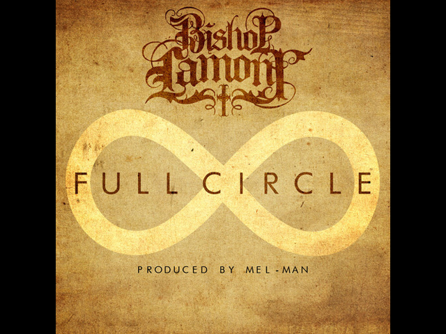"BISHPOP LAMONT ""FULL CIRCLE"" PRODUCED BY MEL-MAN"