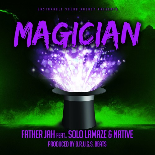 "Father Jah ""Magician"" ft. Solo Lamaze, Native (prod. D.R.U.G.S. Beats)"