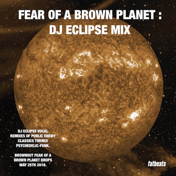 """DJ Eclipse – """"Fear Of A Brown Planet"""" Mix"""
