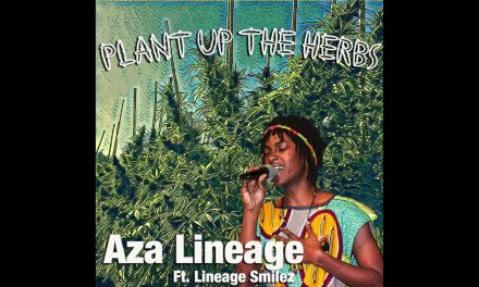 """Aza Lineage ft. Lineage Smilez- """"Plant Up The Herbs"""""""