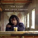 "deM atlaS – ""Bad Loves Company"" (Visual Ep) [Review]"