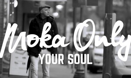 """Moka Only – """"Your Soul"""" (Video)"""