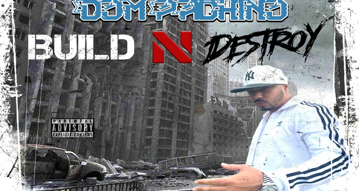 Dom Pachino Return's With a Vengeance on Build N Destroy