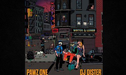 """Pawz One & DJ Dister – """"Watch & Learn"""""""
