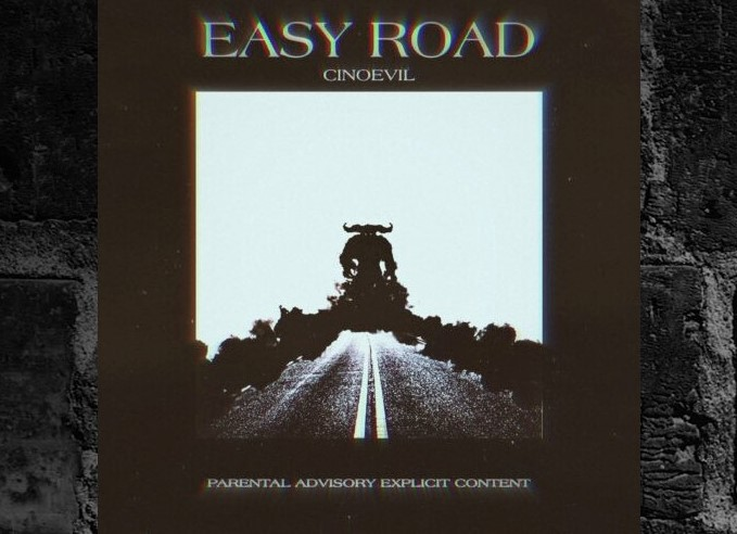 "CINOEVIL – ""EASY ROAD"" Single"