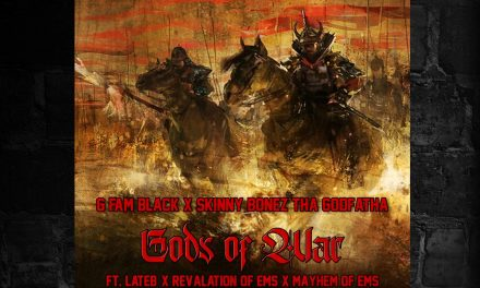 "G Fam Black – ""Gods of War"" ft. Lateb, Revalation & Mayhem (prod. by Skinny Bonez Tha Godfatha)"
