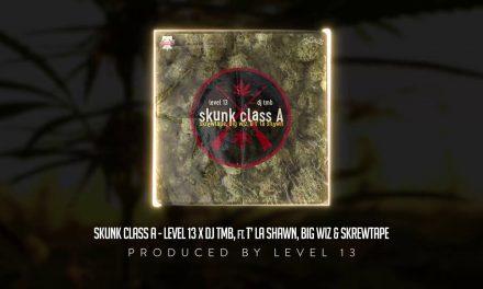 """LEVEL 13 & DJ TMB – """"Skunk Class A"""" ft. T' La Shawn, Big Wiz, & Skrewtape Cuts by DJ TMB (Audio)"""