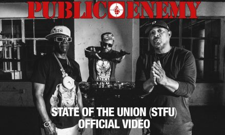 "Public Enemy Returns With Explosive New Single & Video ""State Of The Union (STFU)"" Prod. By DJ Premier"