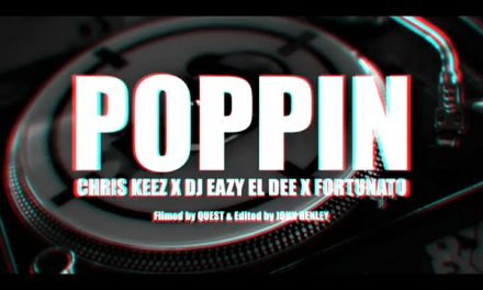 ChRIS KEEZ x Eazy EL Dee x Fortunato – Poppin' (Filmed & Produced by QUEST)