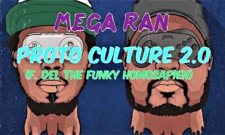 """MEGA RAN & DEL THE FUNKY HOMOSAPIEN – """"PROTO CULTURE 2.0″…"""