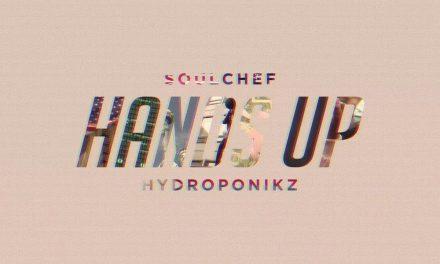 SoulChef & Hydroponikz – 'Hands Up'