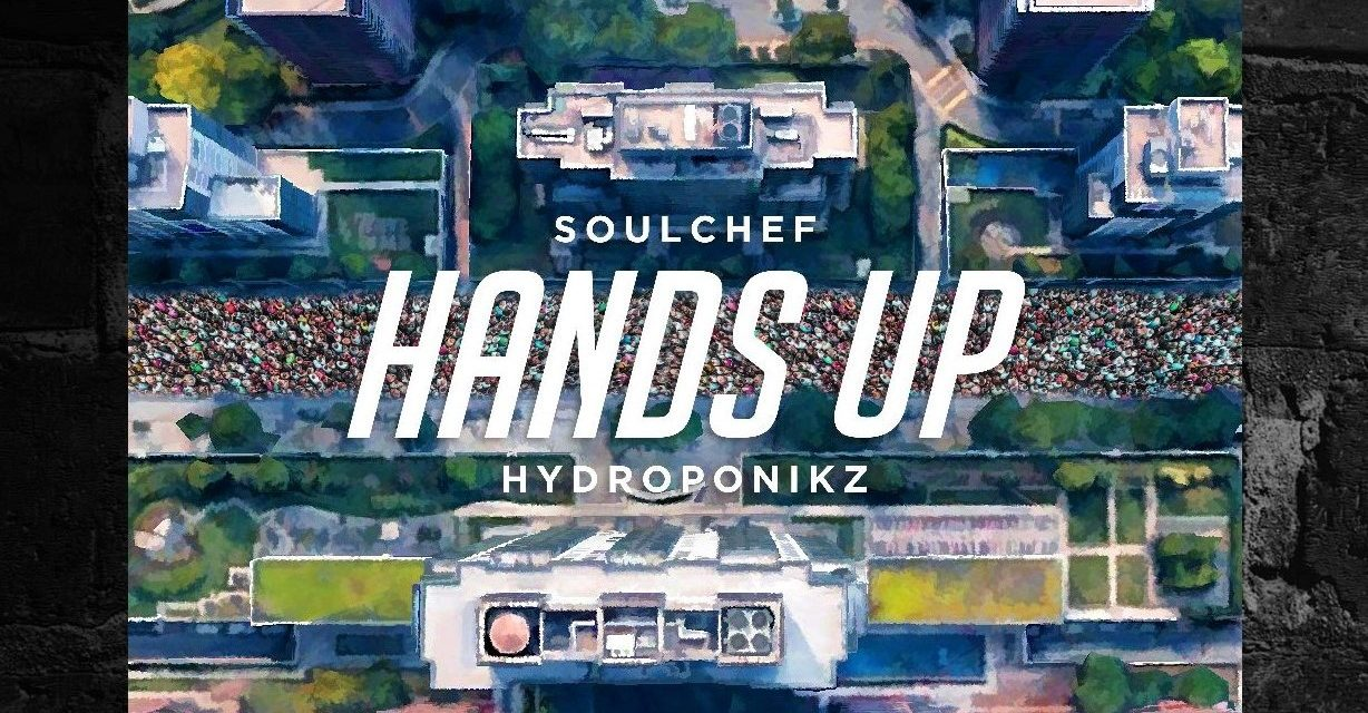 "SoulChef & Hydroponikz New Single ""Hands Up""!"
