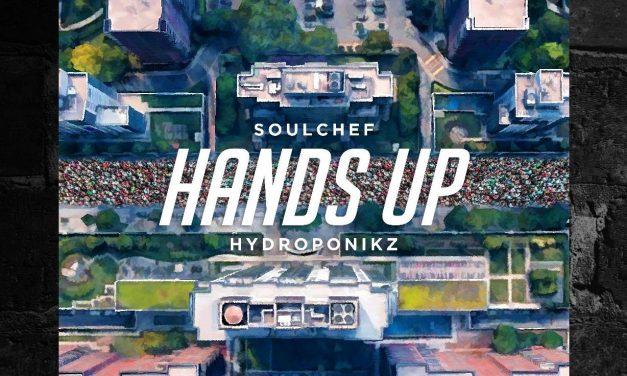 "SoulChef & Hydroponikz New Single ""Hands Up""!"