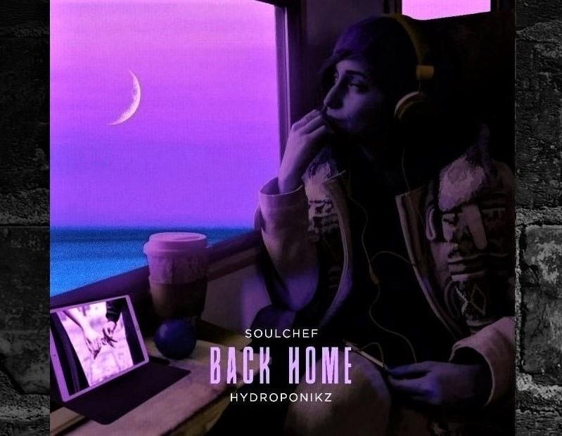 "SoulChef & Hydroponikz – ""Back Home"" Single"