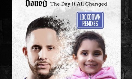 Dan-e-o – The Day It All Changed (Lockdown Remixes)