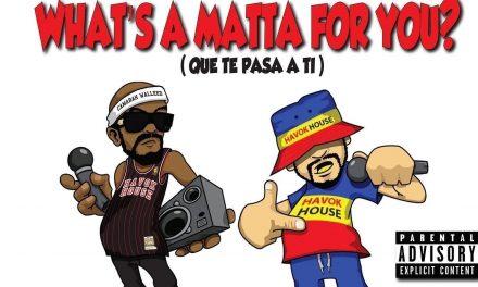 "Matteo Getz ""What's A Matta For You?"" Feat. Ajax Lo & Camarah Walleed"