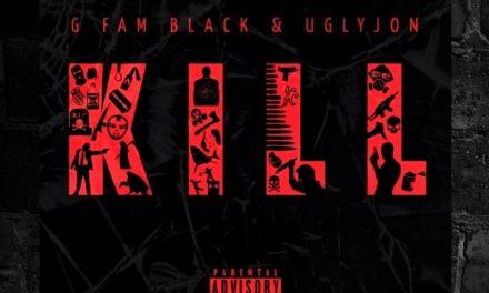 "G FAM BLACK X UGLYJON – ""KILL"""
