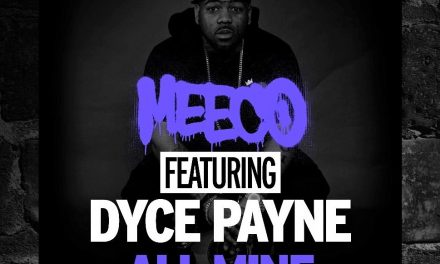 Meeco – 'All Mine' feat. Dyce Payne