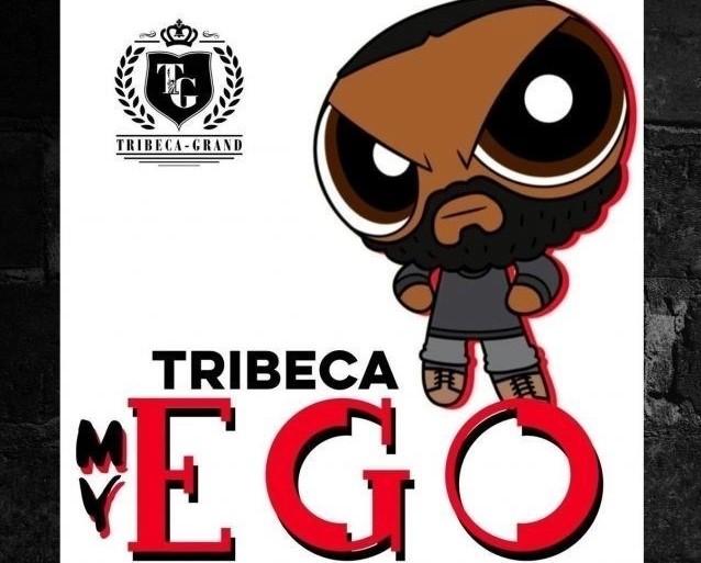 "TRIBECA – ""MY EGO"""