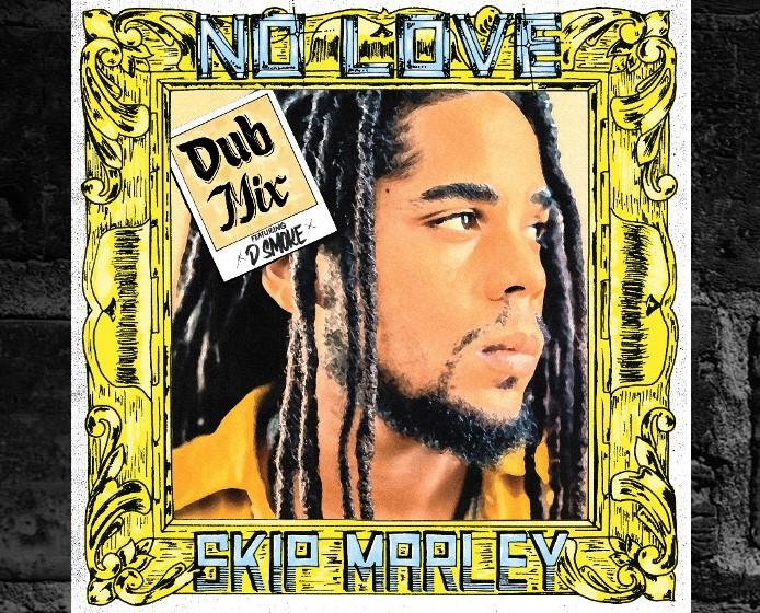 Skip Marley 'No Love' (Dub Mix) [feat. D Smoke]
