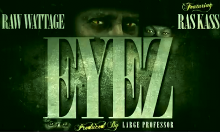 """Raw Wattage """"Eyez"""" Feat. Ras Kass"""
