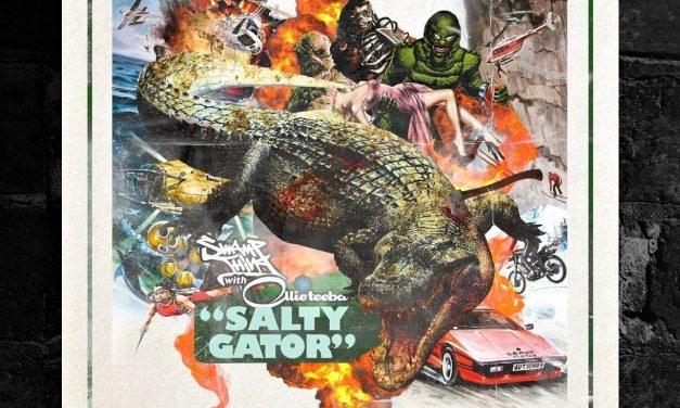 Swamp Thing & Ollie Teeba – Salty Gator