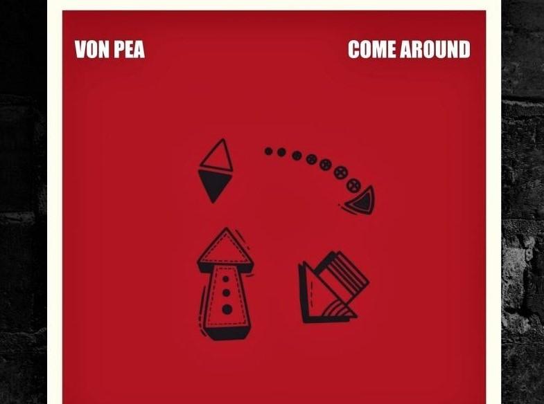 """Von Pea """"Come Around"""" Single"""