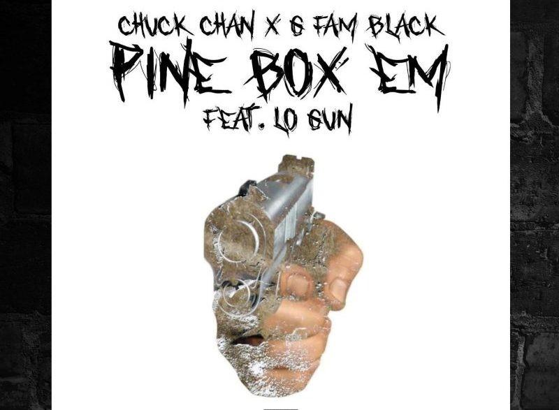Chuck Chan x G Fam Black Pine Box Em (Feat. Lo Gun)