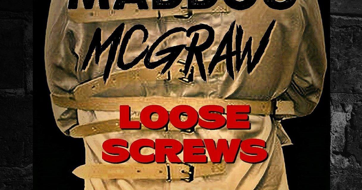 Maddog Mcgraw – 'Screws Loose'