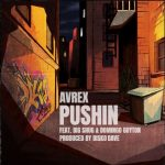 Avrex, Big Shug & Domingo Guyton – Pushin [Audio]