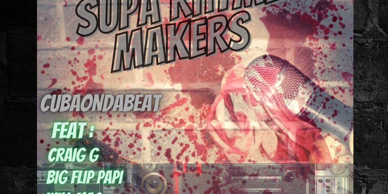 "CubaOnDaBeat ft. Big Flip Papi, Will Mac, Robb P, Jake Palumbo & Craig G ""Supa Rhyme Makers"""