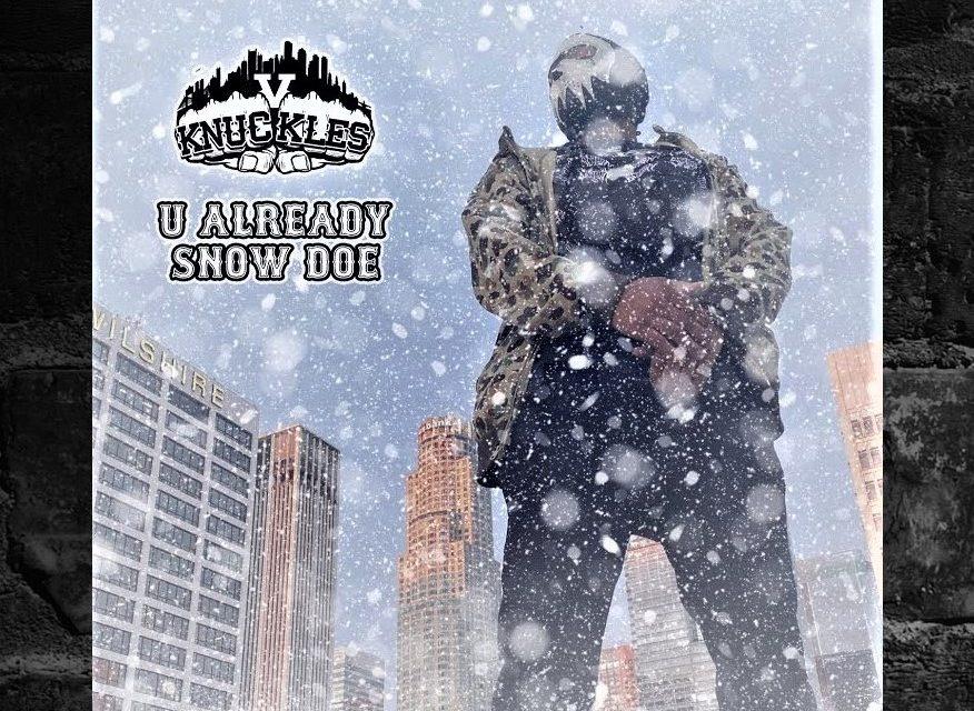 "V Knuckles (N.B.S) ""U Already Snow Doe"" (Single)"