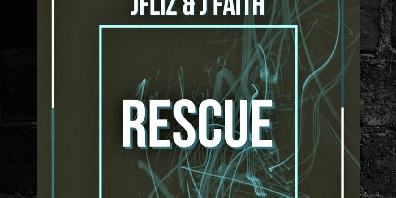 JFliz – Rescue (feat J Faith) [Prod by 6th Floor]
