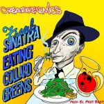 "Creaturenomics ""Frank Sinatra Eating Collard Greens"""