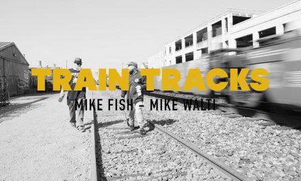 """Mike Fish – Mike Walti """"Train Tracks"""""""