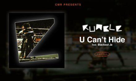 Production collective RUMBLE drop single 'U Can't Hide' ft. Blackout Ja