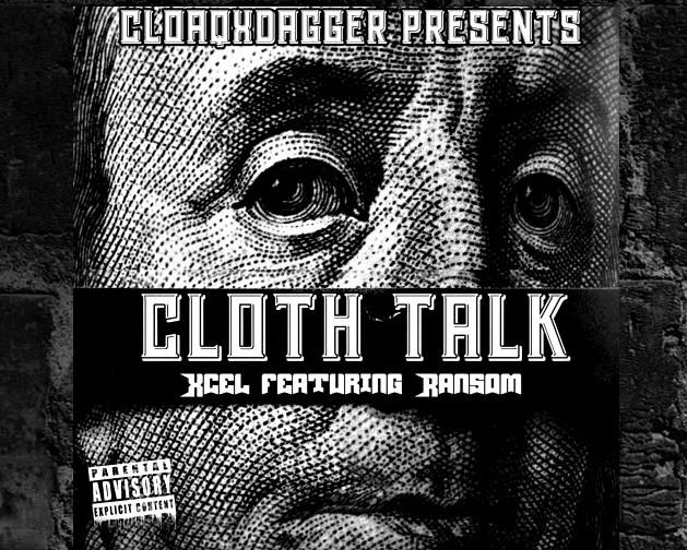 Xcel x CLOAQxDAGGER – Cloth Talk (feat. Ransom)