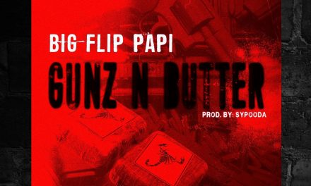 "Big Flip Papi ""Gunz N Butter"" Produced By: Sypooda"