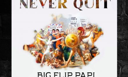 "Big Flip Papi ""Never Quit"""