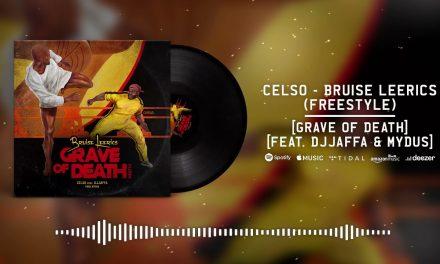 Celso – Bruise Leerics (Grave Of Death) [Freestyle] [feat. DJJaffa & Mydus]