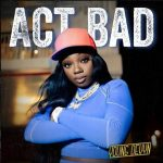"Young Devyn Effortlessly Flows On Newest Track ""Act Bad"""