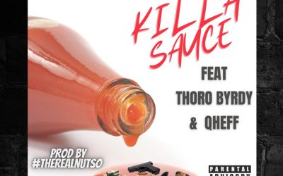 """Nutso Feat. Thoro Byrdy & Qheff """"Killa Sauce"""""""