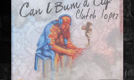 Clutch Lopez – Can I Bum A Cig?