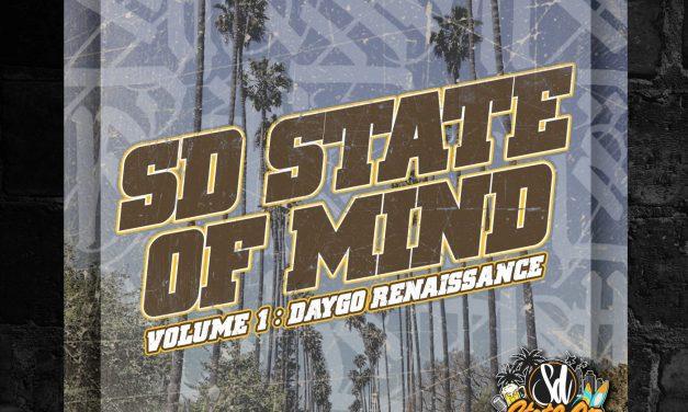 SD State of Mind – Volume 1 : Daygo Renaissance