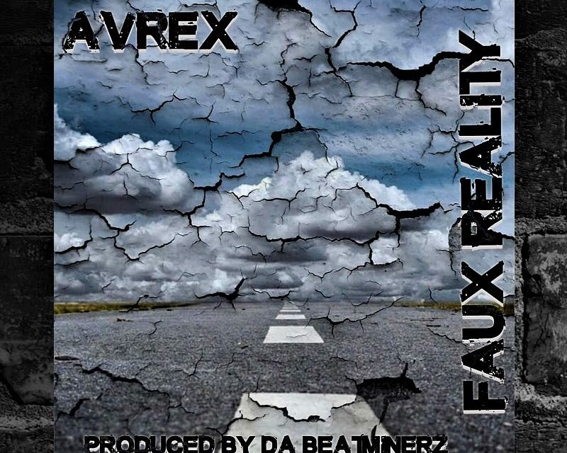 Avrex – Faux Reality [prod. Da Beatminerz]