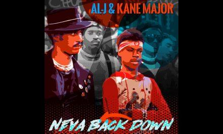 "Al-J (Blak Madeen) & Kane Major ""Neva Back Down"""