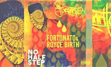 "Fortunato x Royce Birth ""No Half Step"""