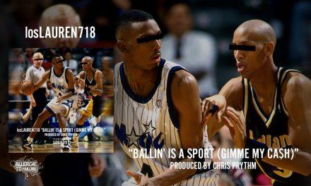 "losLAUREN 718 – ""Ballin' Is A Sport (Gimme My Ca$h)"""