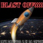 El Da Sensei & Jake Palumbo – Blast Off!!!