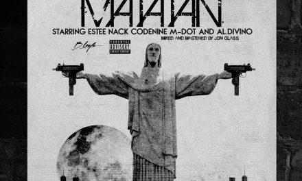 B Leafs ft. Estee Nack, M-Dot, AL.Divino & CodeNine – 'Matatan' prod. by B Leafs